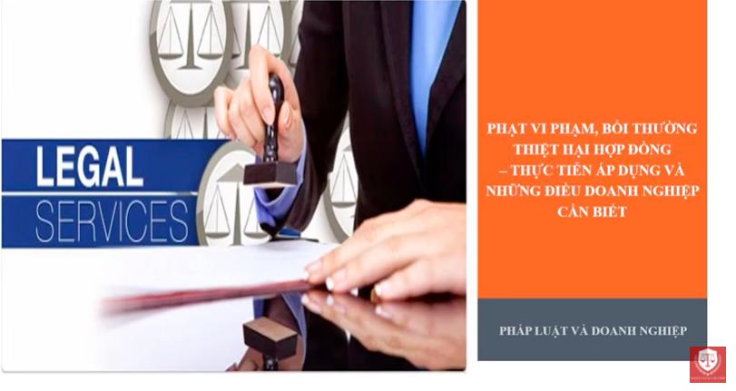 [Hà Nội Luật] - Phạt vi phạm bồi thường thiệt hại hợp đồng - Thực tiễn áp dụng và những điều doanh nghiệp cần biết.